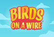 Play Birds on a Wire Slot for Free